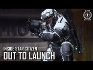 Inside Star Citizen- Out to Launch - Summer 2020