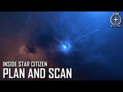Inside Star Citizen- Plan and Scan - Spring 2021