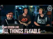 Star Citizen Live- All Things Flyable