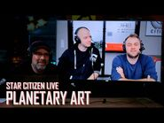 Star Citizen Live- Planetary Art