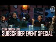 Star Citizen Live- Subscriber Event Special