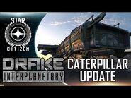 Star Citizen- Drake Caterpillar Update