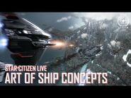 Star Citizen Live- Art of Ship Concepts