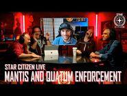 Star Citizen Live- Mantis and Quantum Enforcement