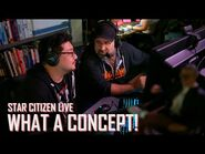 Star Citizen Live- What a Concept!