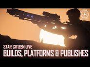 Star Citizen Live- Builds, Platforms and Publishes-2