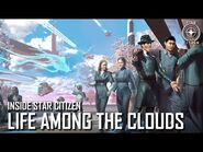 Inside Star Citizen- Life Among the Clouds - Winter 2020