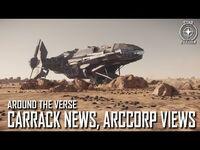 Star Citizen- Around the Verse - Carrack News, ArcCorp Views - 3.4 Ep