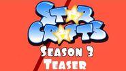 StarCrafts Season 3 Teaser