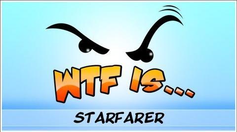 ►_WTF_Is..._-_Starfarer_?