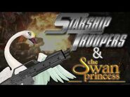 Starship Troopers and The Swan Princess