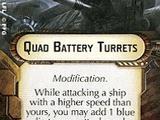 Quad Battery Turrets