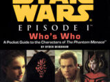 Star Wars Episode I Who's Who: A Pocket Guide to the Characters of The Phantom Menace