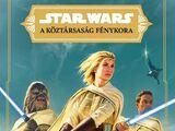 A Köztársaság Fénykora: A Jedik Fénye