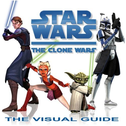 The Clone Wars: The Visual Guide