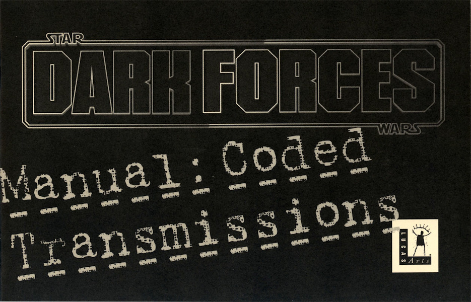 Dark Forces Manual: Coded Transmissions