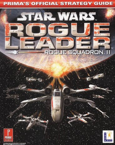 Star Wars: Rogue Squadron II: Rogue Leader: Prima's Official Strategy Guide