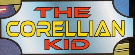 The Corellian Kid