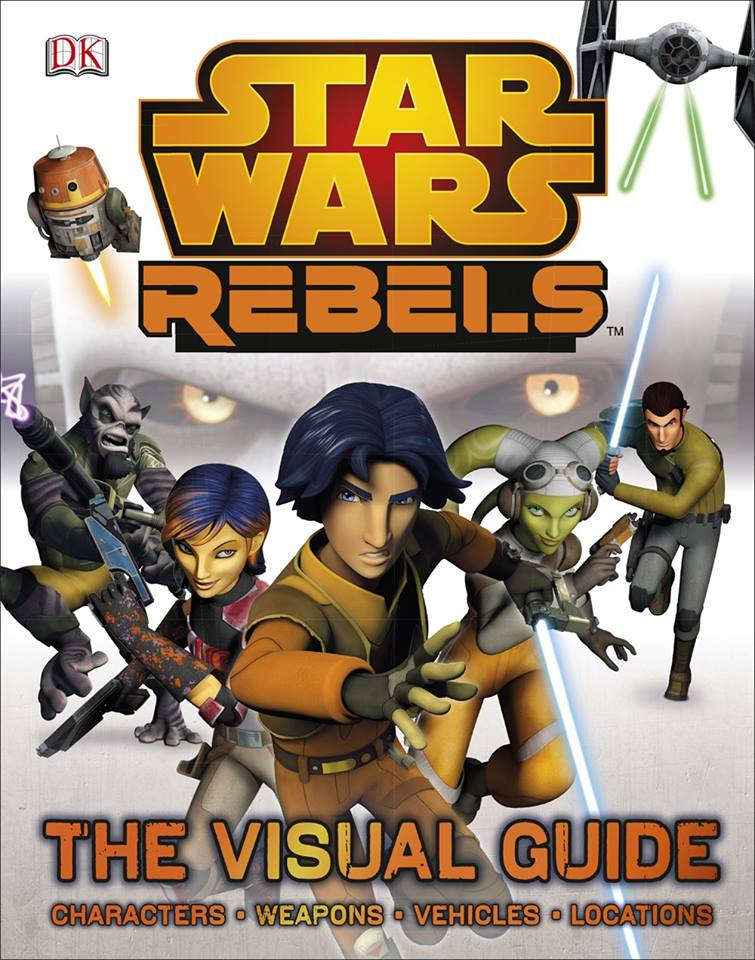 Rebels: The Visual Guide