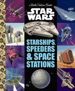 Star Wars: Starships, Speeders & Space Stations (Little Golden Book)