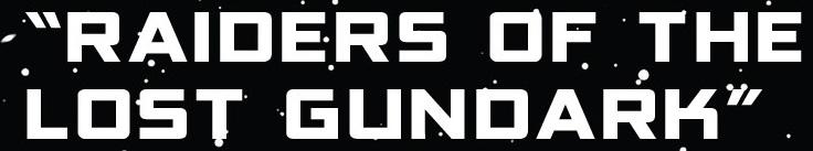 Raiders of the Lost Gundark