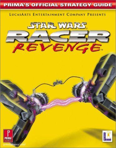 Star Wars: Racer Revenge: Prima's Official Strategy Guide