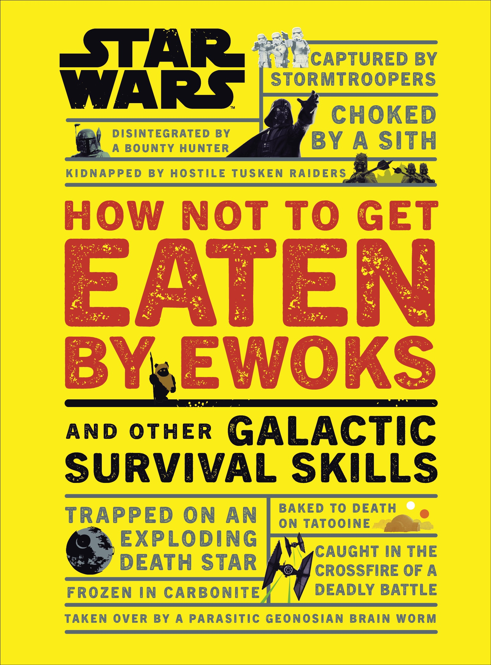 Star Wars: How Not to Get Eaten by Ewoks and Other Galactic Survival Skills