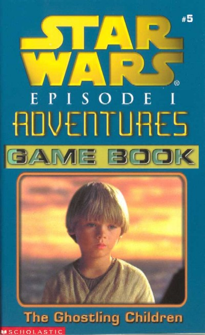 Episode I Adventures Game Book 5: The Ghostling Children