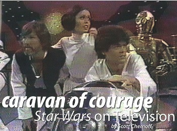 Caravan of Courage: Star Wars on Television