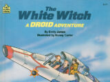 The White Witch: A Droid Adventure
