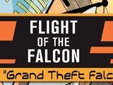 Flight of the Falcon, Part 5: Grand Theft Falcon