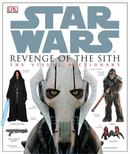Revenge of the Sith: The Visual Dictionary