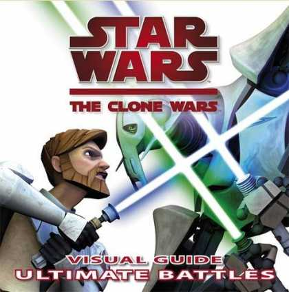 The Clone Wars: Visual Guide Ultimate Battles
