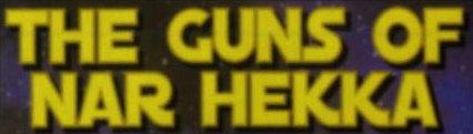 The Guns of Nar Hekka