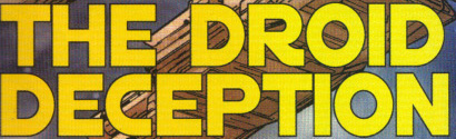 The Droid Deception