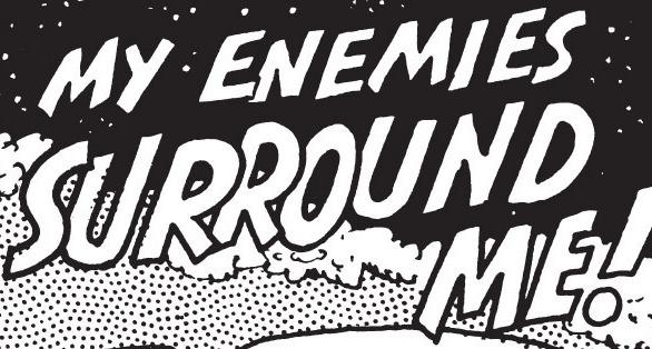 My Enemies Surround Me!