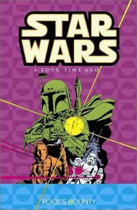 Classic Star Wars - A Long Time Ago Volume 5 - Fool's Bounty.jpg