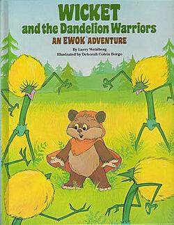 Wicket and the Dandelion Warriors - An Ewok Adventure.jpg