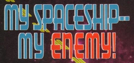 My Spaceship, My Enemy