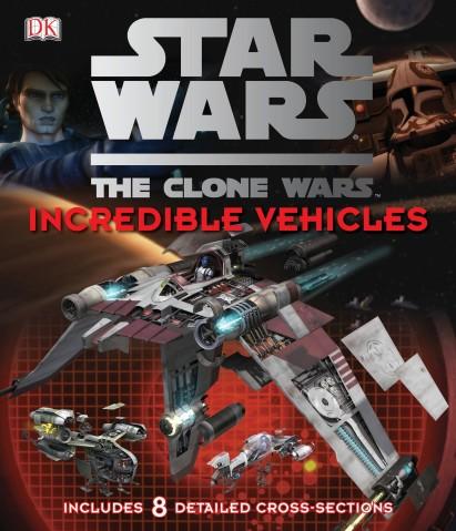 Clone Wars: Incredible Vehicles