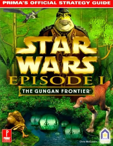 Episode I: The Gungan Frontier: Prima's Official Strategy Guide