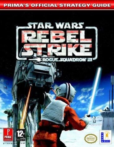 Rogue Squadron III: Rebel Strike: Prima's Official Strategy Guide