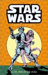 Classic Star Wars - A Long Time Ago Volume 4 - Screams in the Void.jpg