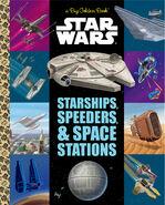 Star Wars: Starships, Speeders & Space Stations (Big Golden Book)