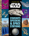 Star Wars: Starships, Speeders & Space Stations (Big Golden Book)
