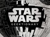 Star Wars: Geektionary: The Galaxy from A - Z
