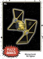 Mining Guild TIE Fighter - Base Series 4 - Rebels