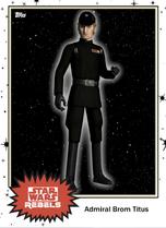 Admiral Brom Titus - Base Series 4 - Rebels