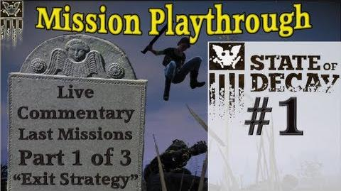 """State of Decay - """"Exit Strategy"""" - Live Mission Commentary on the Final 3 Missions Part 1 of 3"""