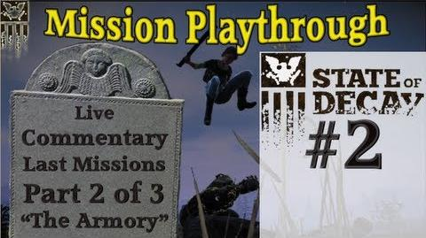"""State of Decay - """"The Armory"""" - Live Mission Commentary on the Final 3 Missions Part 2 of 3"""